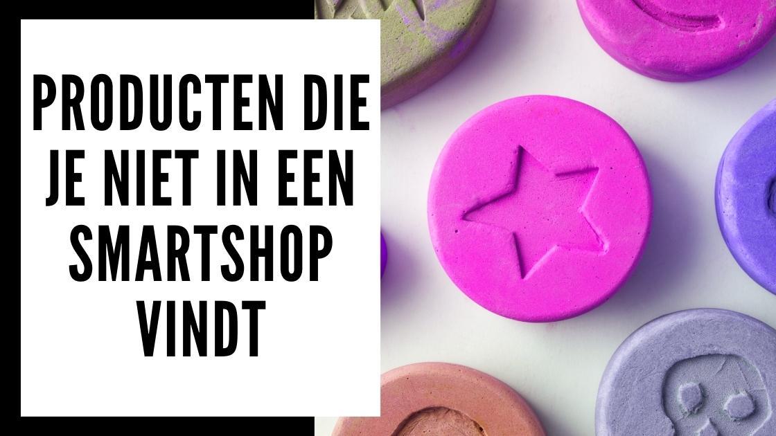 Producten die je niet zult vinden in een Amsterdamse smartshop of bij de smartific online webshop